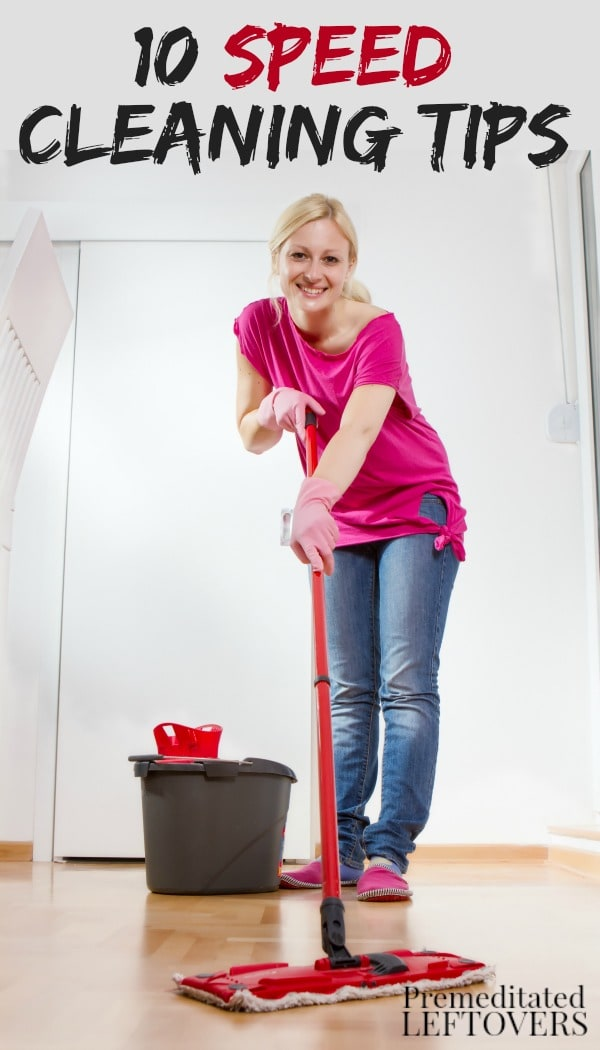 10 Speed Cleaning tips and tricks to help you quickly and easily clean your house. These speed cleaning tips will also help you maintain a tidy home.