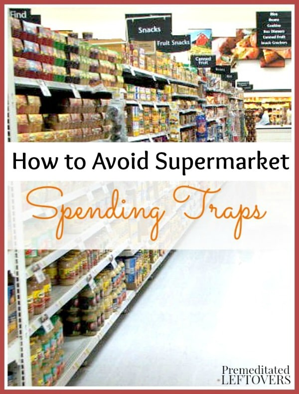 How to Avoid Supermarket Spending Traps- Grocery stores use a lot of sneaky tactics to make you spend money. Here are smart ways to avoid them and save!