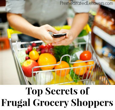10 Secrets of Frugal Grocery Shoppers - how to save money on groceries even if you don't have coupons.