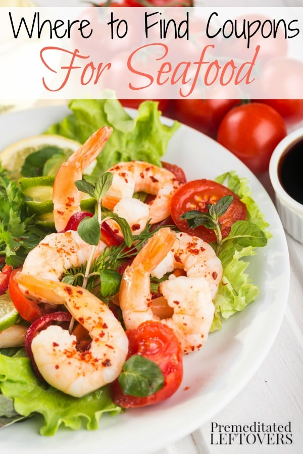 The Best Places to Find Seafood Coupons and Deals - where and how to find printable seafood coupons, e-coupons, apps, and other coupons sources.