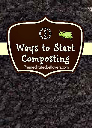 3 ways to start composting