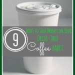9 Ways to save money on your drive-thru coffee habit