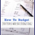 How to Budget For People That Hate Budgeting - Tips and tricks to help you set up a budget even and maintain a budget to help you start saving money.