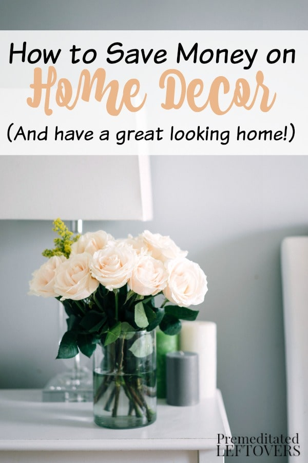 How To Save Money On Home Decor - Tips for decorating your home on a budget.