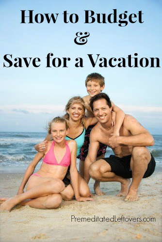 How to Save for a Vacation - ideas for budgeting for a vacation, ways to save money on a vacation, and tips for how to save for a vacation.