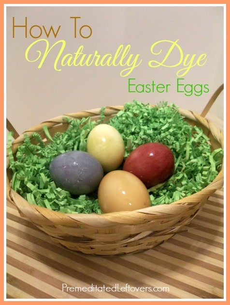 How To Dye Easter Eggs Naturally - directions for dyeing hard boiled eggs at home using natural ingredients like turmeric, coffee and blueberry juice.