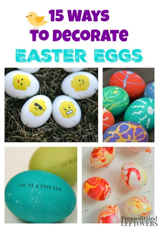 15 Ways to Decorate Easter Eggs- Are you looking for a unique way to decorate Easter eggs this year? Check out these fun and creative egg decorating ideas!