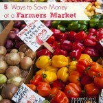 5 Ways to save money at a farmers' market