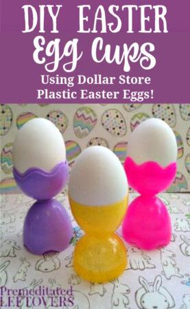 DIY Easter Egg Cups using plastic Easter eggs