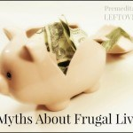 Don't let these 10 myths about frugal living scare you away from a frugal lifestyle.