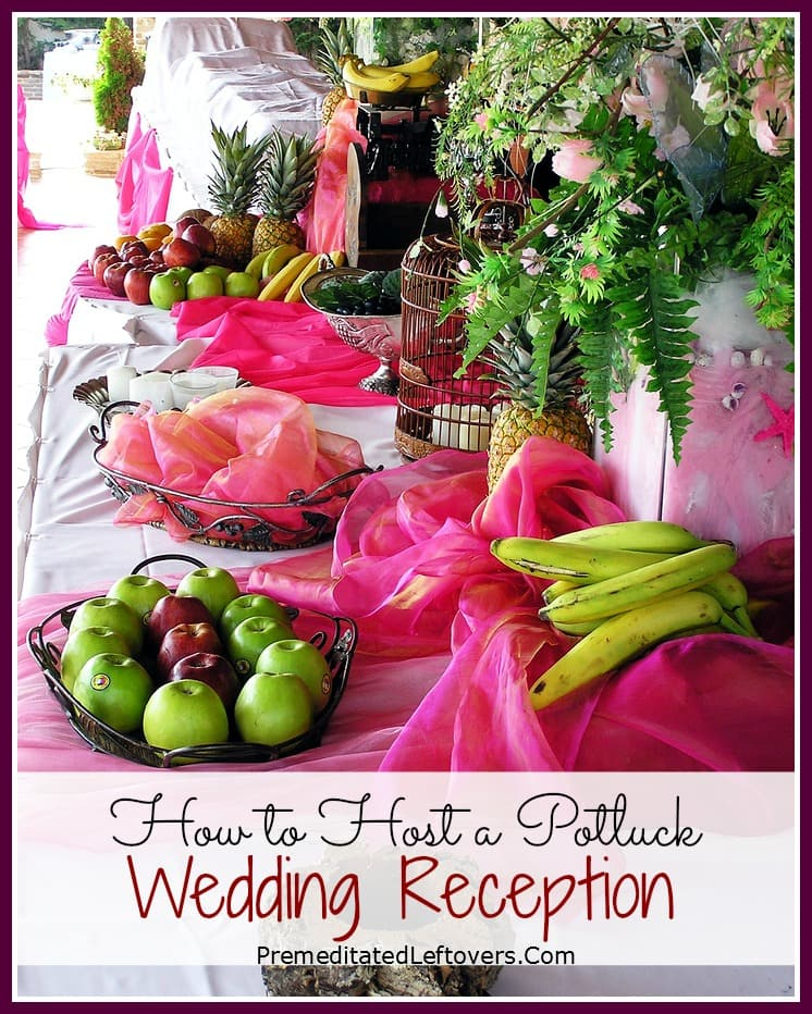 Wedding Reception Dinner Ideas On A Budget: How To Host A Potluck Wedding Reception