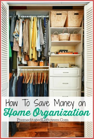 How to Save Money on Home Organization Supplies- Ways to save money while organizing your home with inexpensive or free home organization supplies.