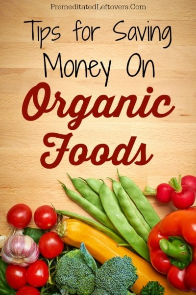 Tips for Saving Money on Organic Foods - Want to eat healthier,but are afraid of the expense? Here are some tips for how to save money on organic foods.