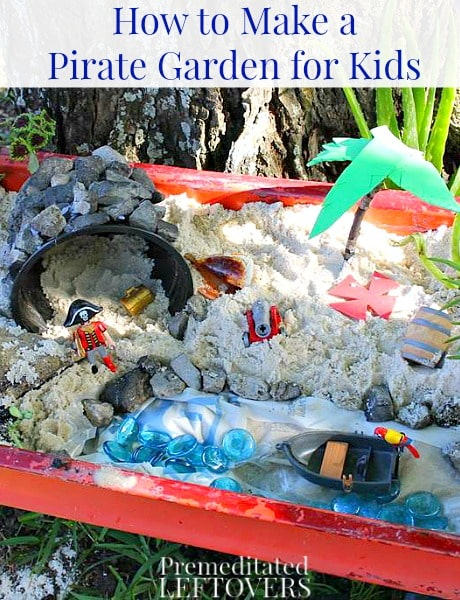 How to make a Pirate Grotto Garden for kids - Because some kids would rather play in a pirate garden than a fairy garden!