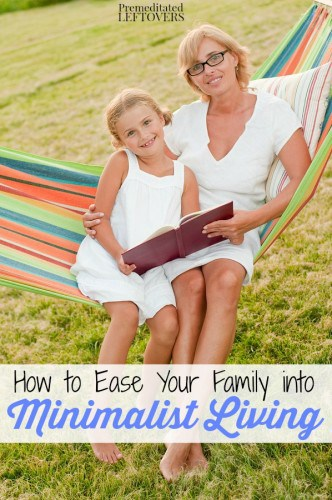 How to ease your family into minimalist living for Living life as a minimalist