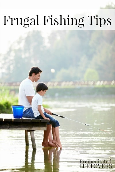 Frugal Fishing Tips