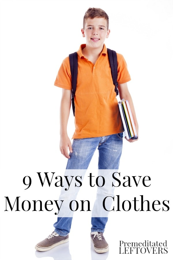 9 Ways to Save Money on Back to School Clothes - Tips for saving money on your kids' school wardrobe. Simple ways to save on school clothes.