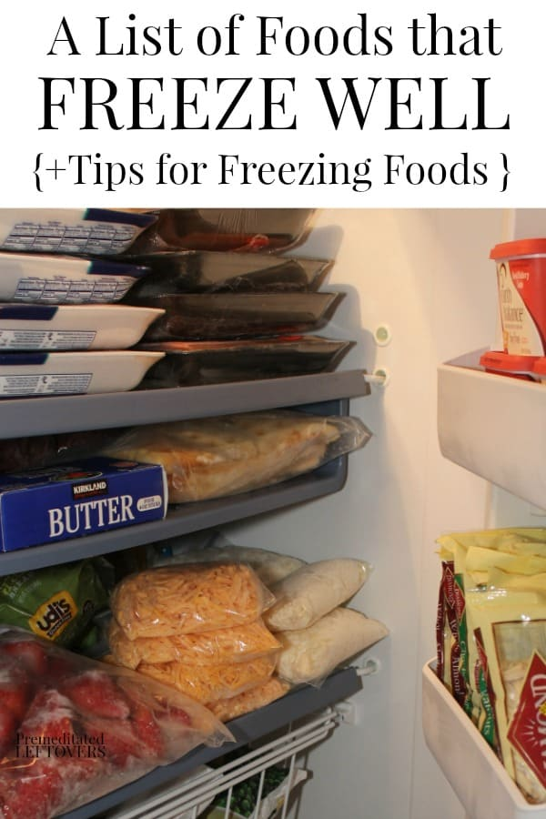 A list of food that freezes well and tips for freezing foods so you can stock up and save money on groceries