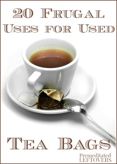 20 frugal uses for used tea bags - great ways to reuse tea bags!