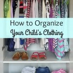 How to Organize Your Child's Clothing- Organizing kid's clothes can be overwhelming. These simple tips will keep your child's dressers and closets in order.