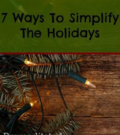 7 ways to simplify the holidays