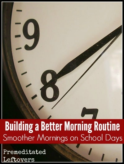 Reduce your stress by Building a Better Morning Routine.Try these tips to make your school mornings run smoother and calmer for you and your kids.