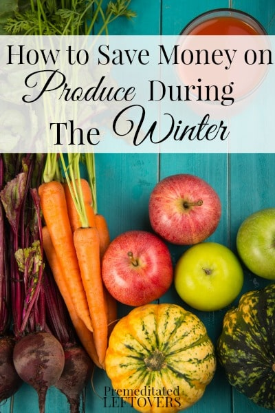 How to Save Money on Produce in the Winter- Don't get stuck paying high prices for produce during the winter months. Knowing how to buy will save you money.