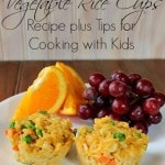 Vegetable Rice Cups Recipe plus tips for cooking with kids