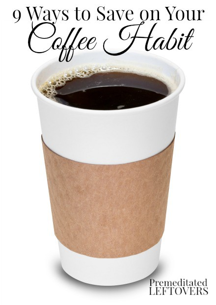 9 Ways to save money on your coffee habit - Can't break your drive-thru coffee habit Then use these tips to at least save money on it!