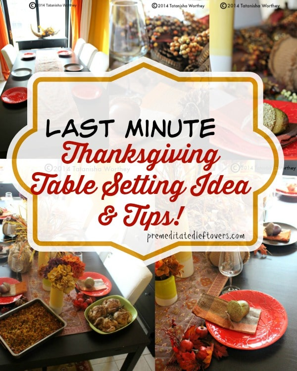 easy thanksgiving table decor thanksgiving table setting thanksgiving table decor thanksgiving tips  sc 1 st  Premeditated Leftovers & Last Minute Thanksgiving Table Setting Ideas and Tips