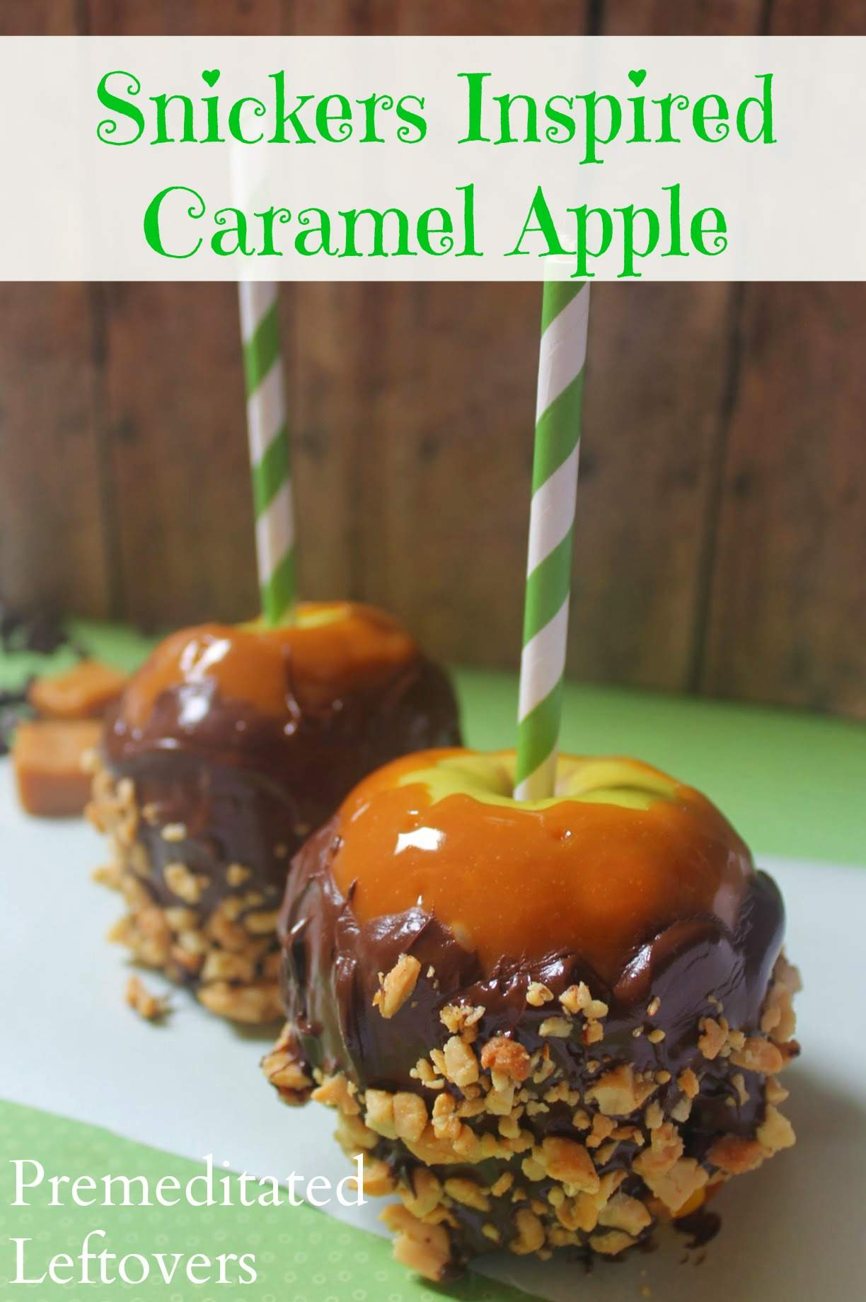 Snickers Inspired Caramel Apples Recipe A Gourmet Caramel Apple Idea