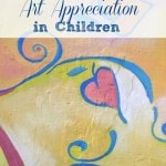 5 Ways to Encourage Art Appreciation in Children