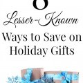 8 Lesser Known Ways to Save on Holiday Gifts