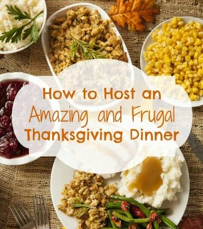 How to Host an Amazing and Frugal Thanksgiving Dinner- These frugal tips will save you money while still providing guests with a fabulous Thanksgiving meal.