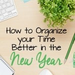 How to Organize Your Time Better in the New Year