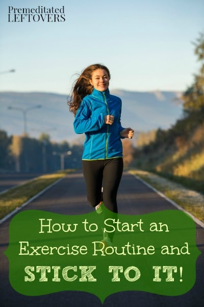 How to Start an Exercise Routine and Stick with it- Starting an exercise routine can be hard. These tips will help you develop a plan and stay on track.