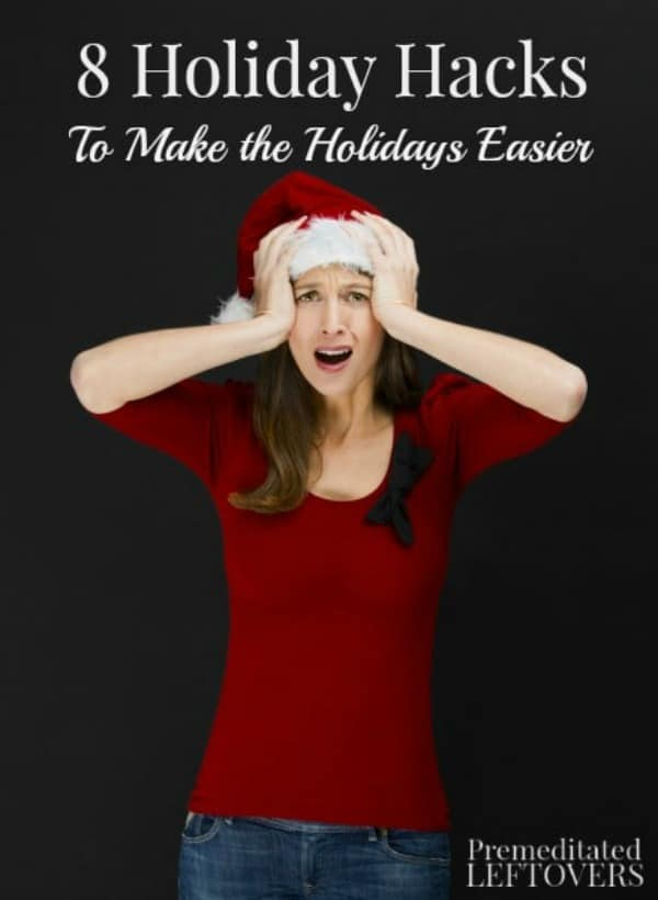 Reduce your holiday stress this year with your 8 Holiday Hacks to Make the Holidays Easier.