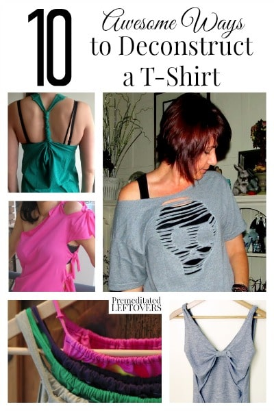 10 Awesome Ways To Deconstruct A T Shirt