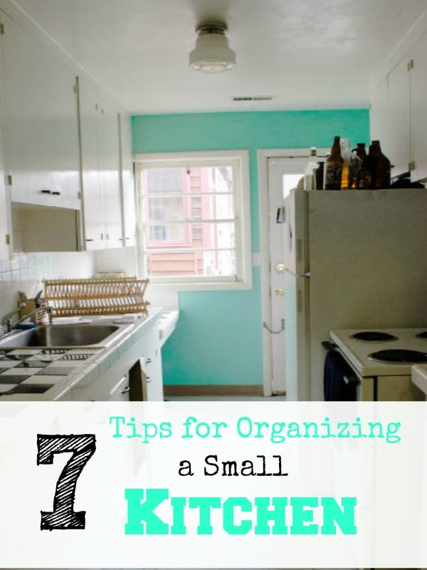 7 Tips For Organizing A Small Kitchen