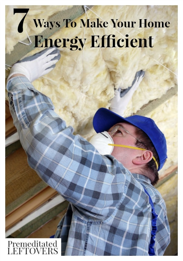 Here are 7 Ways To Make Your Home Energy Efficient ranging from small adjustments you can make today to some larger investments.