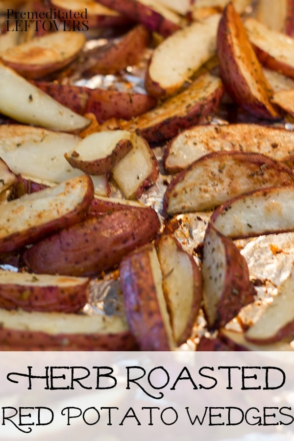 Herb Roasted Red Potato Wedges Recipe - This recipe for baked potato wedges uses basil, rosemary, oregano, and thyme. Great as a side dish or an appetizer.