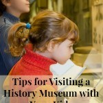 Tips for Visiting a History Museum with Your Kids