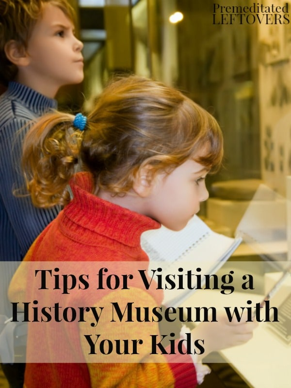 If you are taking your kids to a history museum, here are some cool Tips for Visiting a History Museum with Kids to help everyone have a good time.