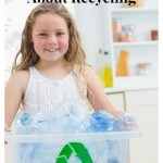 Ways To Teach Kids About Recycling