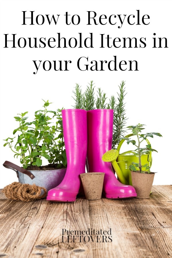 How to Recycle Household Items in your Gardenjpg