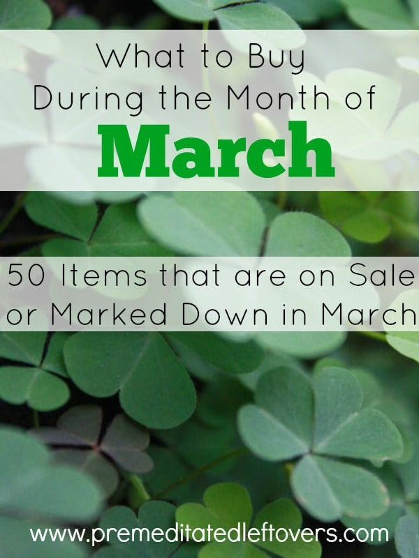 What to Buy in March - Take a look at these money saving tips on what to buy in March to save money on groceries, seasonal items, clearance items, and more.