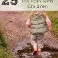25 Outdoor Rainy Day Activities for Kids