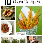 10 Savory Okra Recipes including okra chips, pickled okra recipes, gumbo, fried okra, okra fritters recipe and even an okra dip recipe!