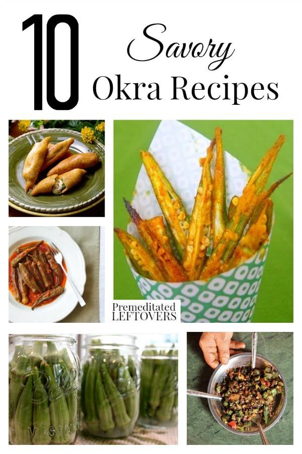10 Savory Okra Recipes including okra chips, pickled okra recipes, gumbo, fried okra, okra fritters recipe and even an okra dip recipe!
