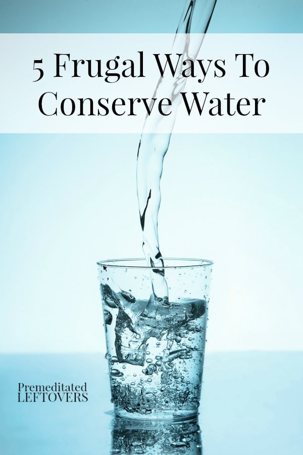 5 Frugal Ways To Conserve Water - Here are 5 changes you can make to conserve water that will make your home more eco-friendly and reduce your water bill.